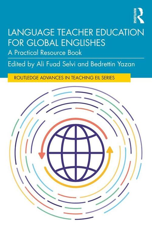 Language Teacher Education for Global Englishes:  A Practical Resource Book
